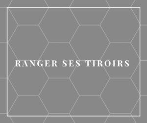 Ranger ses tiroirs