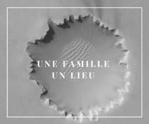 Une famille, un lieu…